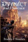 Beaulieu Bradley P.: Píseň rozvátých písků 1 - Dvanáct králů Šarachaje