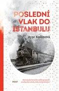 Kulinová Ayse: Poslední vlak do Istanbulu