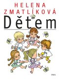 kolektiv autorů: Helena Zmatlíková dětem