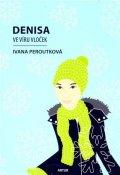 Peroutková Ivana: Denisa ve víru vloček