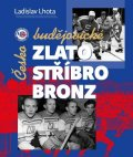 Lhota Ladislav: Českobudějovické zlato, stříbro, bronz