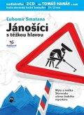 Smatana Lubomír: Jánošíci s těžkou hlavou - CD