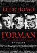 Kratochvíl Radim: Ecce homo Forman - Miloš Forman pohledem blízkých kolegů a přátel