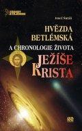 Šuráň Josef: Hvězda betlémská a chronologie života Ježíše Krista