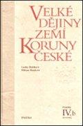 Bobková Lenka, Bartlová Milena: Velké dějiny zemí Koruny české IV./b