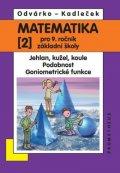 Odvárko Oldřich, Kadleček Jiří: Matematika pro 9. roč. ZŠ - 2.díl - Jehlan, kužel, koule; Podobnost; Goniom