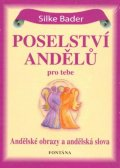 Bader Silke: Poselství andělů pro tebe