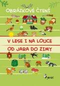 Schejbalová Alena: V lese i na louce od jara do zimy - Obrázkové čtení