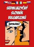 kolektiv autorů: Sedmijazyčný slovník vulgarizmů