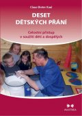 Kaul Claus-Dieter: Deset dětských přání - Celostní přístup v soužití dětí a dospělých