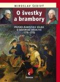 Šedivý Miroslav: O švestky a brambory - Prusko-rakouská válka o bavorské dědictví 1778-1779