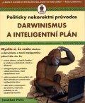Wells Jonathan: Darwinismus a inteligentní plán