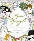 de Fabianis Valeria Monferto: Kniha džunglí, klasická pohádka a kouzelné omalovánky - Pohádkové omalovánk
