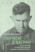 Hilton Fern Overbey: Obvinění z Dachau - Životní příběhy ze svědeckých výpovědí a procesů s vále