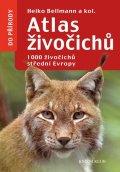 Bellmann a kolektiv Heiko: Atlas živočichů - 1000 živočichů střední Evropy