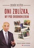 Velíšek Zdeněk: Oni zblízka, my pod drobnohledem