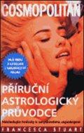 Stuart Francesca: Příruční astrologický průvodce. Cosmopolitan