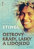Stingl Miloslav: Ostrovy krásy, lásky a lidojedů - Díl první