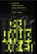 Sloan Robin: Nonstop knihkupectví pana Penumbry