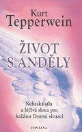 Tepperwein Kurt: Život s anděly