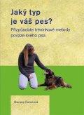Fenziová Denise: Jaký typ je váš pes? - Přizpůsobte tréninkové metody povaze svého psa