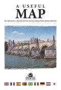 Pinta Daniel: A USEFUL MAP - Praktická mapa centra Prahy s 69 ilustracemi historických pa