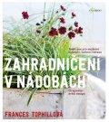 Tophillová Frances: Zahradničení v nádobách