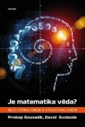 Sousedík Prokop, Svoboda David,: Je matematika věda? - Mezi formalismem a strukturalismem