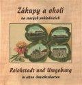 Šimek a kolektiv Jiří: Zákupy a okolí na starých pohlednicích / Reichstadt und Umgebung in alten A