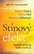 Chopra Deepak, Ford Debbie, Williamson Marianne: Stínový efekt - Objasnění skryté síly vašeho pravého já