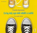 Backman Fredrik: Co by můj syn měl vědět o světě - CDmp3 (Čte Lukáš Hejlík)