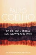Coelho Paulo: By the River Piedra I Sat Down & Wept