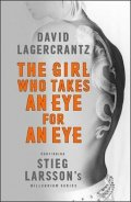 Lagercrantz David: The Girl Who Takes an Eye for an Eye