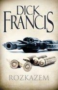 Francis Dick: Rozkazem
