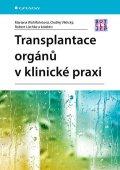 Wohlfahrtová Mariana, Viklický Ondřej, Lischke Robert: Transplantace orgánů v klinické praxi