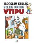 Kerles Jaroslav: Velká kniha vtipu