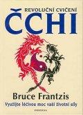 Frantzis Bruce: Revoluční cvičení Čchi