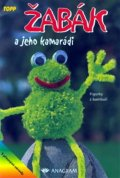 kolektiv: Žabák a jeho kamarádi - TOPP