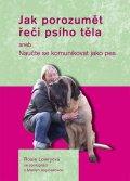 Lowryová Rosie: Jak porozumět řeči psího těla aneb Naučte se komunikovat jako pes