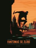 Bocquet Olivier: Fantomas se zlobí