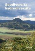Ložek Vojen, Cílek Václav, Lisá Lenka, Bajer Aleš: Geodiverzita a hydrodiverzita