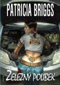 Briggs Patricia: Mercy Thompson 3 - Železný polibek