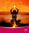 Rea Shiva: Opatruj oheň svého srdce - Plynutí v rytmu života