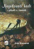 Kocourek Ivan: Nejedovatí hadi v přírdě a v teráriích