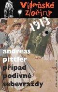 Pittler Andreas: Vídeňské zločiny 1913 - Případ podivné sebevraždy
