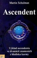 Schulman Martin: Ascendent - Karmická brána duše