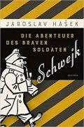 Hašek Jaroslav: Die Abenteuer des braven Soldaten Schwejk