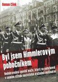 Cílek Roman: Byl jsem Himmlerovým pobočníkem - Nedobrovolná zpověď muže, který se pohybo
