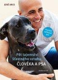 Arce José: Pět tajemství šťastného vztahu člověka a psa