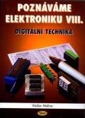 Malina Václav: Poznáváme elektroniku VIII. - Digitální technika